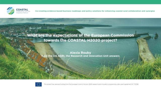 What are the expectations of the European Commission towards the COASTAL H2020 project? Alexia Rouby from the DG AGRI, the Research and Innovation Unit answers